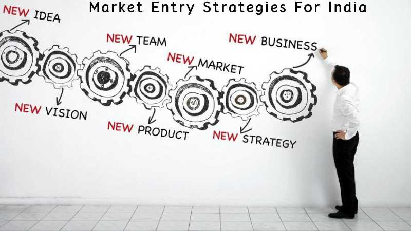 Market Entry Strategies For India